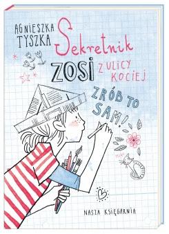 Agnieszka Tyszka. Sekretnik Zosi z ulicy Kociej.