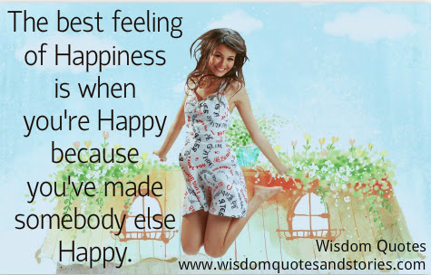 The Best Feeling Of Happiness Wisdom Quotes Stories