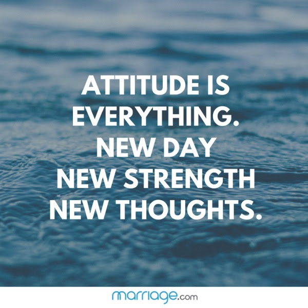 Attitude Is Everything New Day New Strength Marriage Quotes