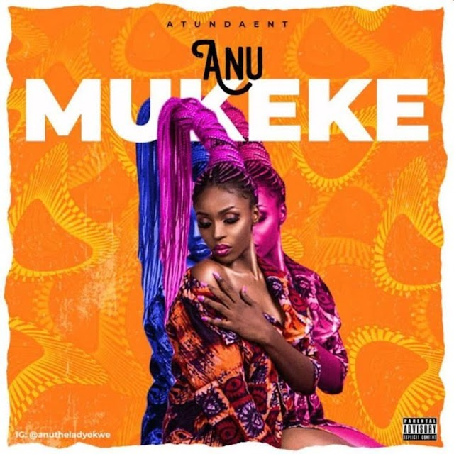 [Music] Anu – Mukeke Remix