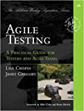 Agile Testing: A Practical Guide For Testers and Agile Teams, by Lisa Crispin and Janet Gregory