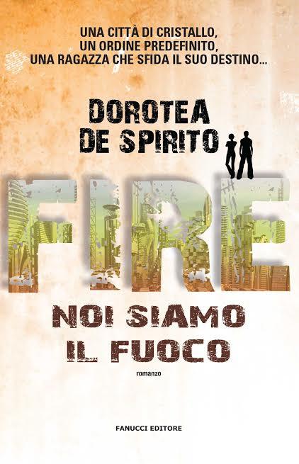 Fire. Noi siamo il fuoco