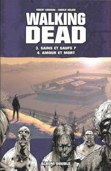Couverture Walking Dead, tomes 03 et 04 : Sains et saufs ? suivi de Amour et mort