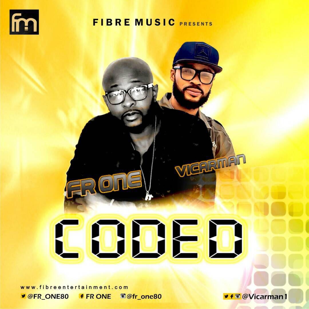 "FR ONE ""CODED"" Ft Vicarman |Listen|Download @Fr_one80 @vicarman1"