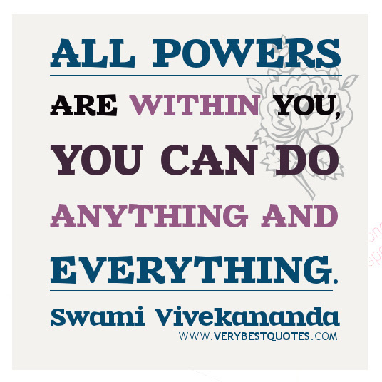 All Powers Are Within You You Can Do Anything And Everything