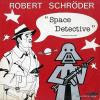 SCHRODER, ROBERT - space detective