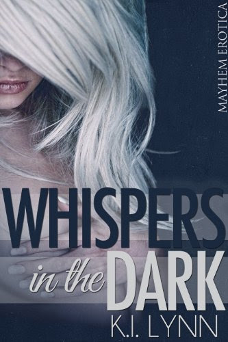 Whispers in the Dark (Whispers on 7) by K.I. Lynn