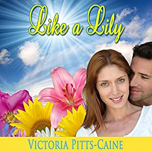 Like a Lily | [Victoria Pitts-Caine]