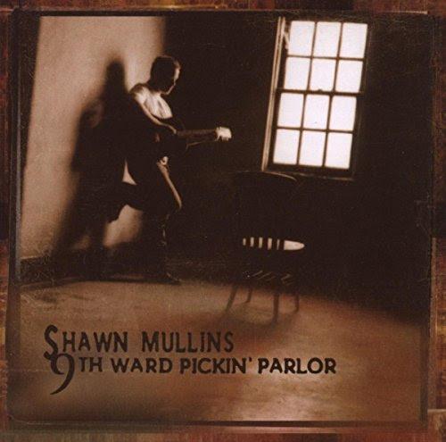 9th Ward Pickin' Parlor - Shawn Mullins