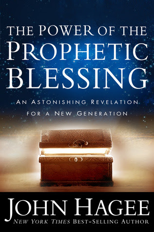 Power of the Prophetic Blessing, The by John Hagee
