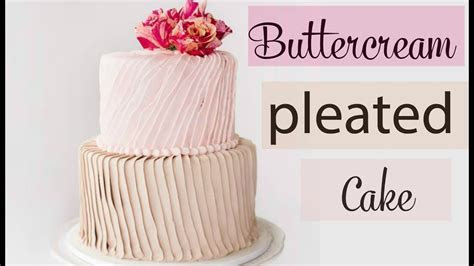 Pleated Buttercream Cake Decorating & Fresh Flowers   CAKE