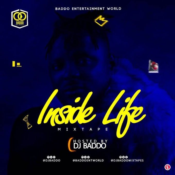 [MIXTAPE] DJ Baddo – Inside Life Mix | alabagist.com.ng