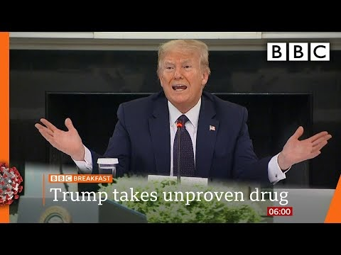 Trump taking unproven drug to ward off Coronavirus - Covid-19: Top stories this morning - BBC