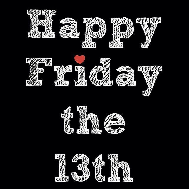 Have A Happy Friday The 13th Pictures Photos And Images For