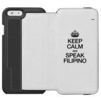 KEEP CALM AND SPEAK FILIPINO INCIPIO WATSON™ iPhone 6 WALLET CASE