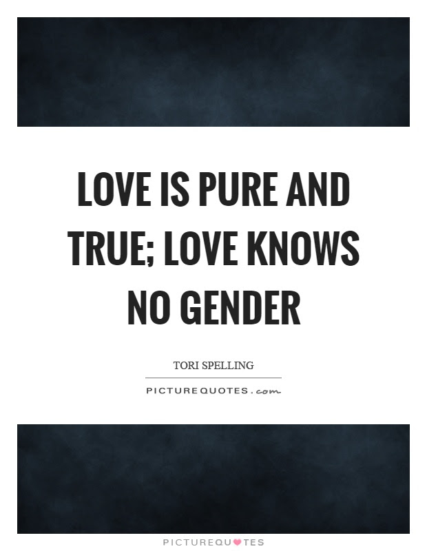 Love Is Pure And True Love Knows No Gender Picture Quotes