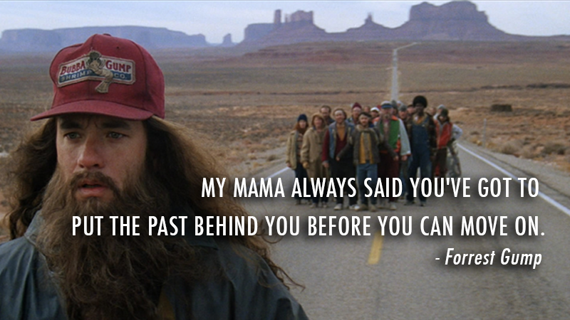 Forrest Gump 1994 Quote About Past Now Move On Mother Moment Mama