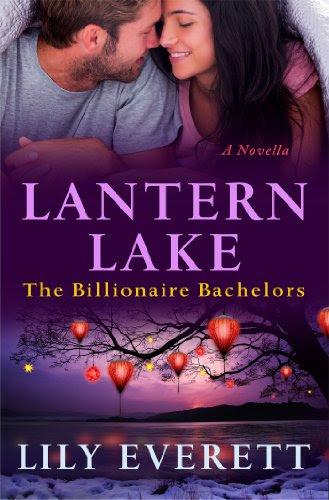Lantern Lake: The Billionaire Bachelors by Lily Everett