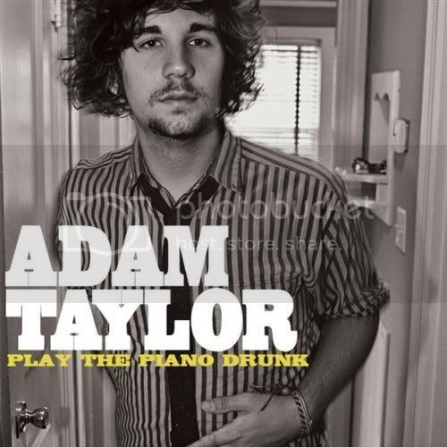 Adam Taylor - Play The Piano Drunk
