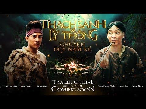 | TRAILER | THẠCH SANH LÝ THÔNG CHUYỆN DUY NAM KỂ - Coming Soon
