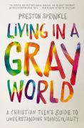 http://www.barnesandnoble.com/w/living-in-a-gray-world-preston-sprinkle/1122239227?ean=9780310752066
