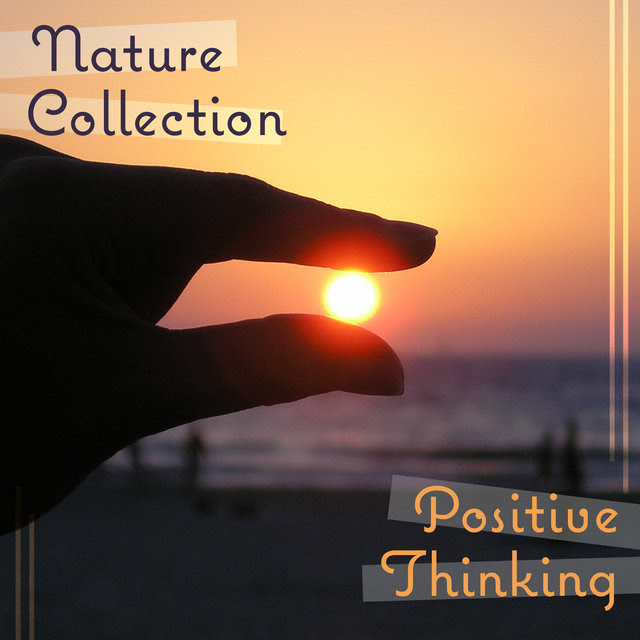 Listen To Nature Collection Positive Thinking Have A Good Day
