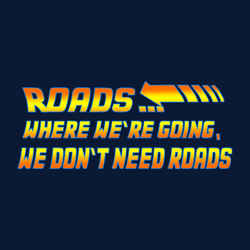 Back To The Future Roads Quote Cloud City 7