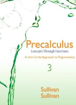 Precalculus: Concepts Through Functions A Unit Circle Approach To ...