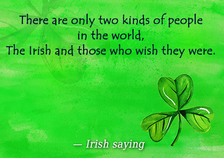 Splendid Famous Irish Quotes There Are Only Two Kinds Of People In