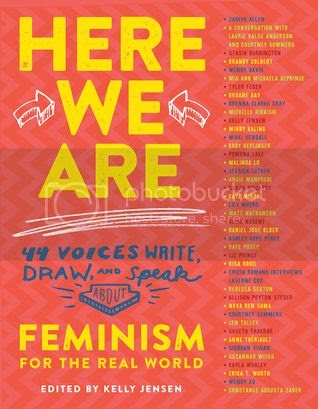 Here We Are: Feminism for the Real World, edited by Kelly Jensen