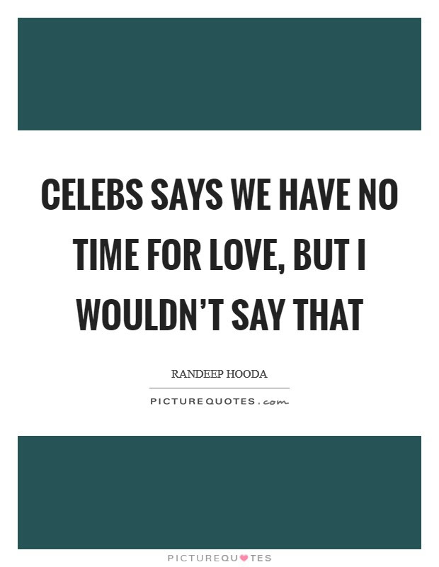 Time For Love Quotes Sayings Time For Love Picture Quotes