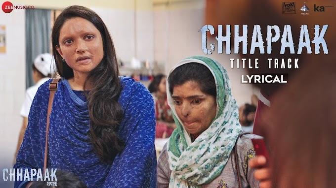 Chhapak Hindi Lyrics/छपाक लैरिक्स हिंदी में