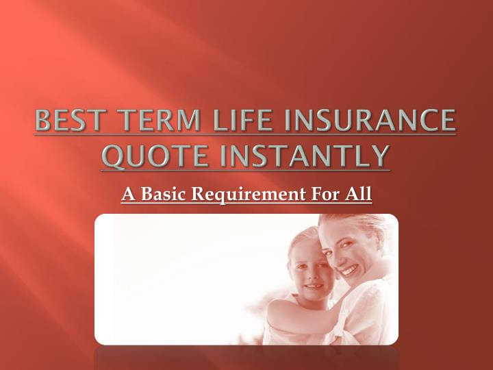 PPT  Best Term Life Insurance Quote Instantly PowerPoint