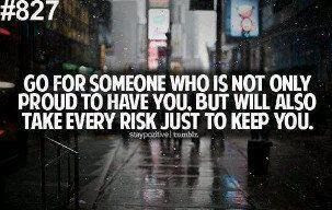 Go For Someone Who Is Not Only Proud To Have You But Will