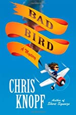 Bad Bird by Chris Knopf