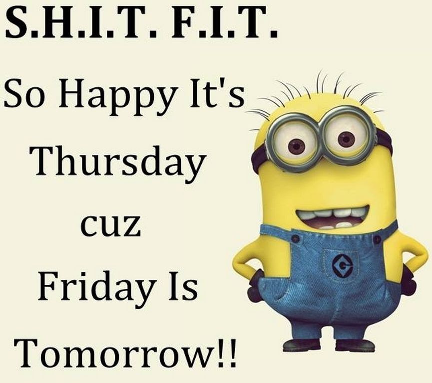 So Happy Its Thursday Cause Tomorrow Is Friday Pictures Photos