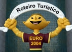 Roteiro Turístico EURO 2004