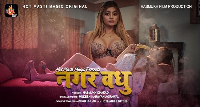 Nagar Vadhu (2021) - HotMasti WEB Series Season 1 (EP 2 Added)