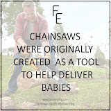 Chainsaw a tool for birth