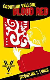 Cadmium Yellow, Blood Red by Jacqueline T. Lynch
