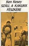 Ken Kesey: Száll a kakukk fészkére
