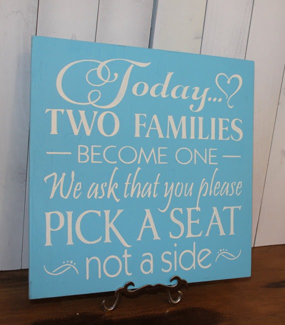 Wedding Signstoday Two Families Become Onepick A Seat Not A Side
