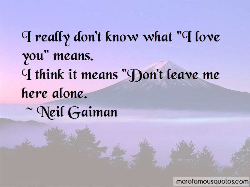 Dont Leave Me Here Alone Quotes Top 2 Quotes About Dont Leave Me