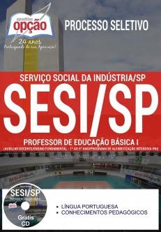 Processo Seletivo SESI SP 2017-PROFESSOR DE EDUCAÇÃO BÁSICA I-PROF. DE EDU. BÁSICA II E III - PROF. TUTOR DE EDU. A DISTÂNCIA E ESPANHOL