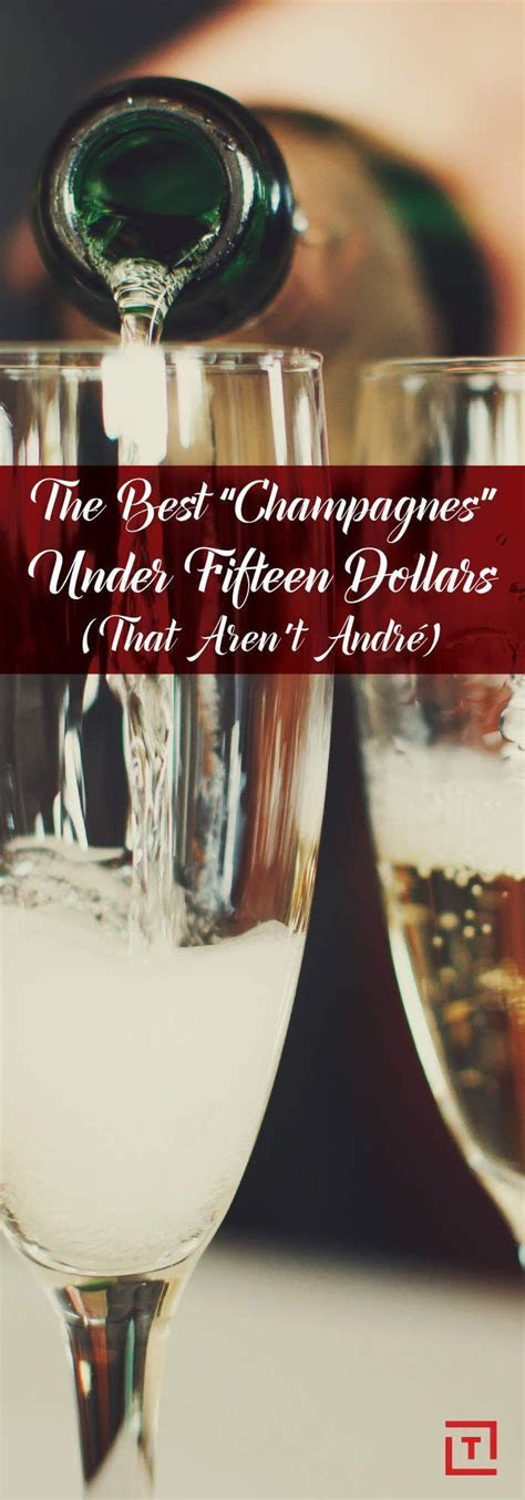 Best 25  Good cheap champagne ideas on Pinterest