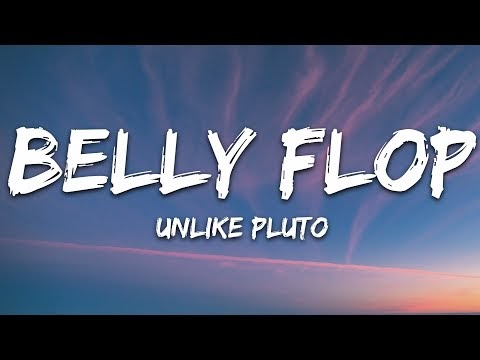 Unlike Pluto - Belly Flop (Lyrics)