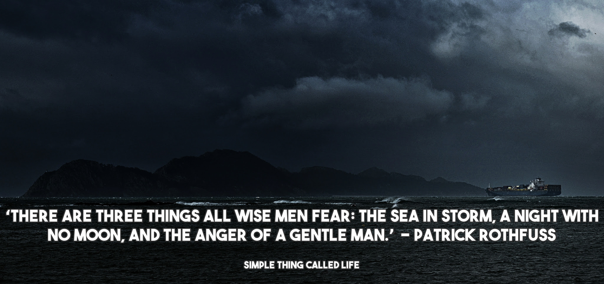 3 Things All Wise Men Fear Simple Thing Called Life