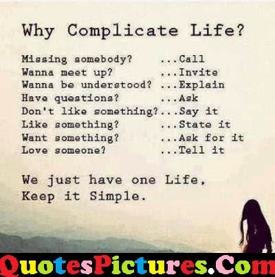 Amazing Life Quote We Just Have One Life Keep It Simple