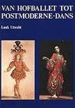 Van hofballet tot postmoderne-dans / druk 1