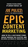 Epic Content Marketing: How to Tell a Different Story, Break through the Clutter, and Win More Customers by Marketing Less [Kindle Edition]Epic Content Marketing: How to Tell a Different Story, Break through the Clutter, and Win More Customers by Marketing Less [Kindle Edition]